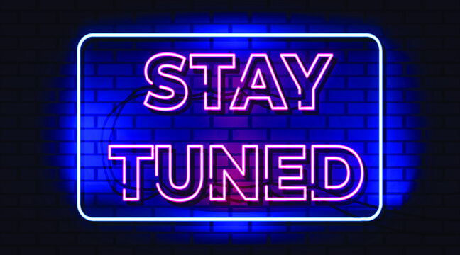 Stay tuned neon sign, vector neon style