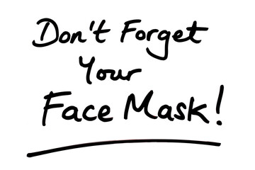 Dont Forget Your Mask!