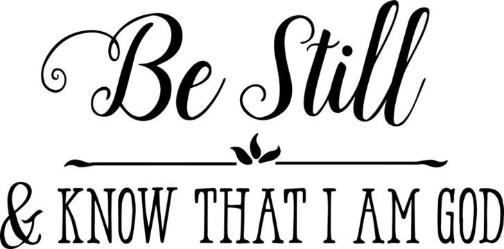 be still and know that i am god inspirational quotes and motivational typography art lettering composition vector
