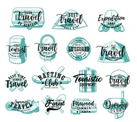 Travel tourism lettering icons, summer adventure and camping vacations, vector badges. Hiking camp expedition, scuba diving and rafting club emblems, outdoor touristic wanderlust equipment