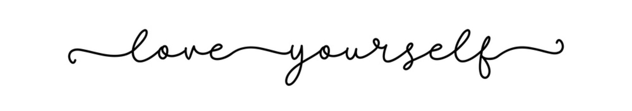 LOVE YOURSELF. Positive script quote. Continuous line cursive text love yourself. Lettering vector illustration for poster, card, t-shirt, tee. Hand drawn motivation slogan - love yourself.