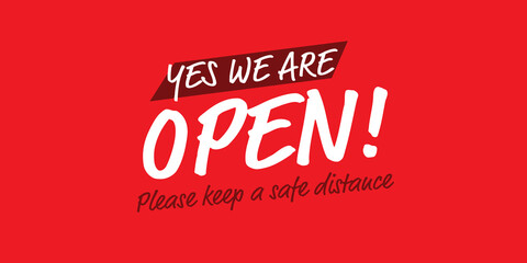 Yes we are open please keep a safe distance banner on red background