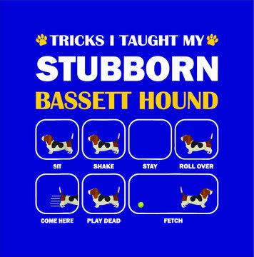 Stubborn Bassett Hound Dog Tricks Training Gift design vector new design vector new