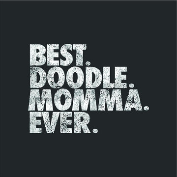 Womens Best Doodle Momma Ever Goldendoodle Mom Dog Gift design vector new design vector new
