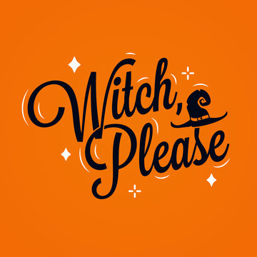 Witch please lettering. Halloween quote on orange