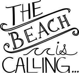 the beach is calling inspirational quotes and motivational typography art lettering composition vector