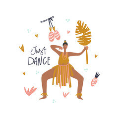 Dancing woman with palm leaf, decorative leaves and fruits surrounding, lettering style phrase: just dance. Vector illustration