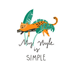 Leopard laying on a branch, palm leaves and freehand drawn quote: my style is simple. Vector flat illustration