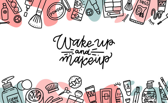 Wake up and makeup quote. Cosmetics beauty elements, black outlines and color shapes on white background. Motivational poster, card. Vector hand drawn fashion illustration with cosmetic items