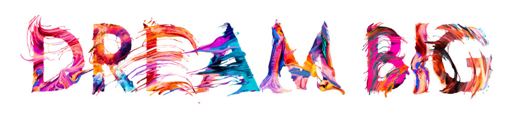 dream big - brush paint colorful banner concept