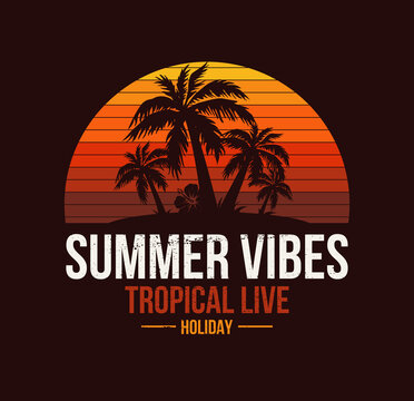Summer vibes poster for t-shirt print. Palm tree and sunset. Tropical live. Fashion illustration design.
