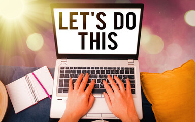 Conceptual hand writing showing Let S Do This. Concept meaning the act to agree on doing something or would like to do it Modern gadgets white screen under colorful bokeh background