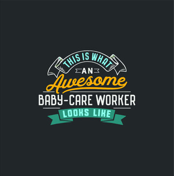 Funny Baby care Worker Shirt Awesome Job Occupation new design vector illustrator