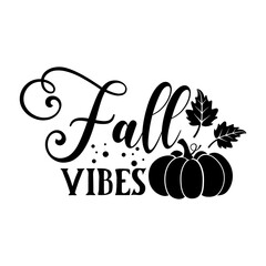 Fall vibes inspirational slogan inscription. Vector quotes. Illustration for prints on t-shirts and bags, posters, cards. Isolated on white background. Motivational and inspirational phrase.