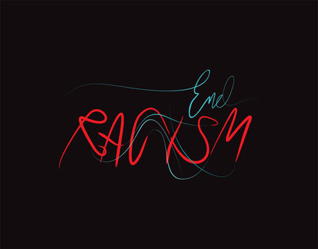End Racism lettering text on Black background in vector illustration