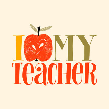 I love my teacher. Hand-drawn lettering quote for teacher appreciation with a red apple. Phrase for merchandise, social media, web design elements. Vector phrase on a colored background.