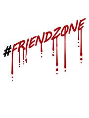 Blut Hashtag Friendzone Graffiti unglücklich Lustig buddy