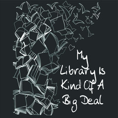 My Library Is Kind Of A Big Deal Book Lover new design vector