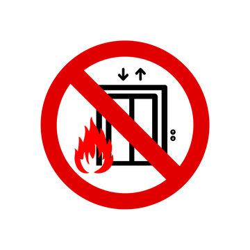 Vector illustration signage of Do not use elevator in case of fire. Do not use lift in case of fire symbol.