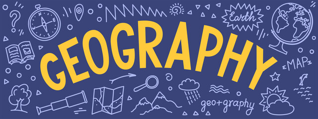 """Geography. hand drawn word """"geography"""" with educational doodle. Banner for school subject or scientifical project."""