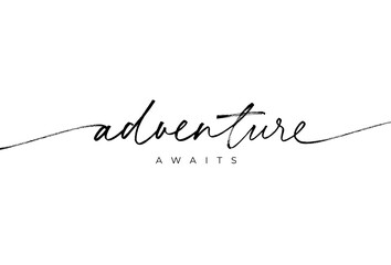 Adventure awaits ink brush vector lettering. Optimist phrase, hipster saying handwritten modern brush calligraphy. Greeting card, postcard, t shirt decorative print. Tourism slogan, lifestyle motto.