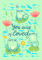 Postcard or poster with cute frogs and the inscription you are loved. Vector graphics.