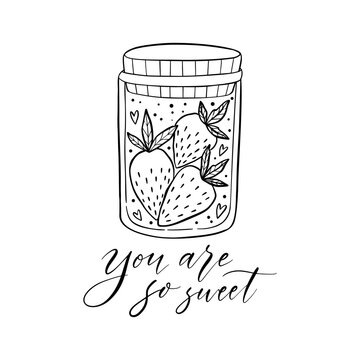 Strawberries in a jar. Hand drawn illustration with lettering phrase. You are so sweet.