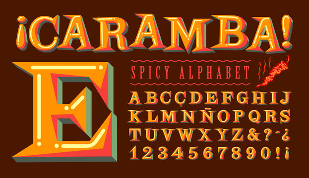 """Caramba Spicy Alphabet is a Lively Hispanic-Flavored Font. Translation: The Word """"Caramba"""" is a Spanish Language Expression of Surprise or Amazement with No Direct Translation in English."""