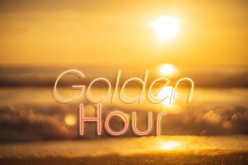 Wall Mural - Golden hour words on blur tropical sand beach with bokeh sunlight wave abstract background. Copy space of business summer vacation and travel adventure concept.