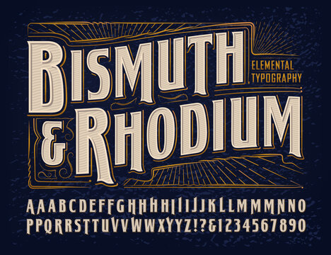 Vector Font Alphabet; Bismuth & Rhodium Elemental Typography Design. This Lettering is a Vintage Style or Old West Labeling Typeface with Alternate Capital Characters.