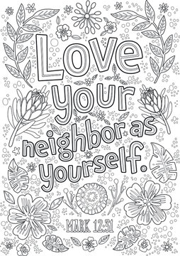 Adult lettering coloring pages. Bible verse. Christian religious typography poster . Bible verse: Love your neighbor as yourself.