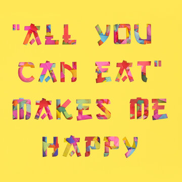 """All you can eat"""""""""""