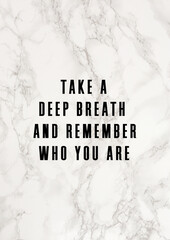 Canvas Prints Take a deep breath and remember who you are. Inspirational quote with marble background