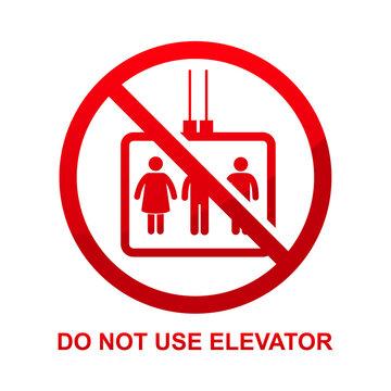 Do not use elevator sign isolated on white background vector illustration.
