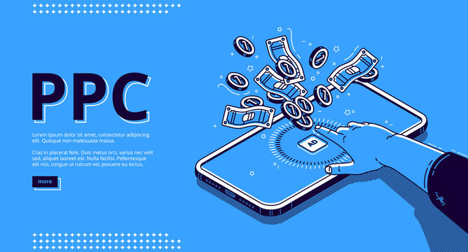 Pay per click banner. Online promotion, internet advertising with driving traffic to website. Vector landing page of PPC with isometric hand clicks to ad on mobile screen and money