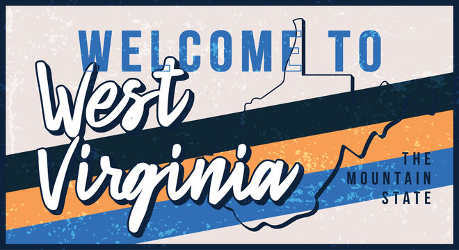 Welcome to west virginia vintage rusty metal sign vector illustration. Vector state map in grunge style with Typography hand drawn lettering.
