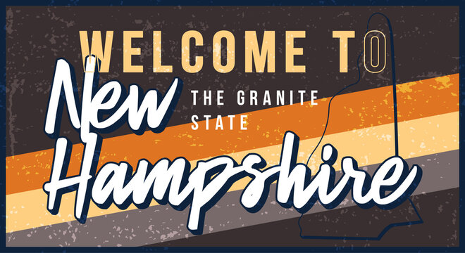 Welcome to new hampshire vintage rusty metal sign vector illustration. Vector state map in grunge style with Typography hand drawn lettering.