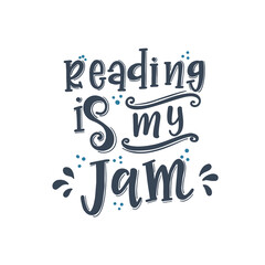Reading is my jam Hand drawn typography poster. Conceptual handwritten phrase T shirt hand lettered calligraphic design. Inspirational vector