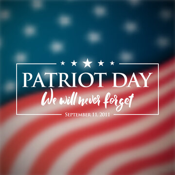 Patriot Day banner. Blurry American flag and text We will never forget. September 11, 2001 National Day of Remembrance. Vector illustration.