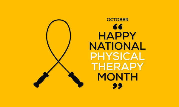 Every October we celebrate National Physical Therapy Month, an annual opportunity to raise awareness about the benefits of physical therapy. Vector illustration.