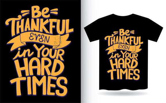 Hand drawn motivational typography for t shirt