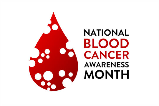 September is National Blood Cancer Awareness Month. Template for background, banner, card, poster with text inscription. Vector EPS10 illustration.