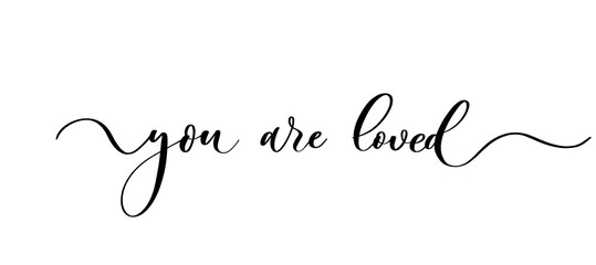 You are loved - vector calligraphic inscription with smooth lines.