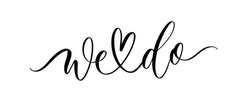 We do - vector calligraphic inscription with smooth lines.