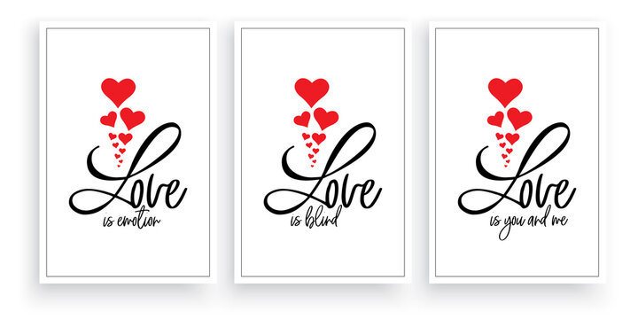 Love is emotion, love is blind, love is you and me, vector. Scandinavian minimalist art design. Three pieces poster design. Wall art, artwork. Romantic love quotes. Wording design, lettering