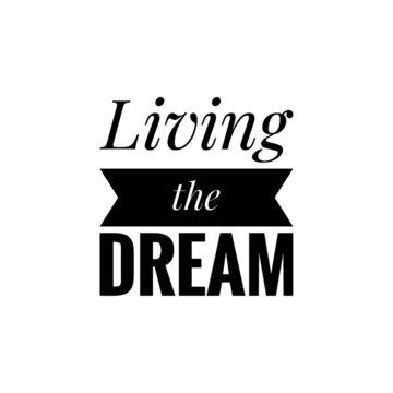''Living the dream'' sign vector for motivational design