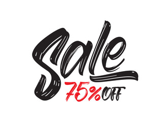Vector Hand drawn lettering of Sale 75 percent OFF. Special offer discount. Black Friday Sale.