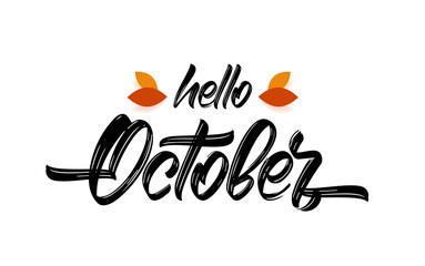 Vector handwritten type lettering of Hello October with fall leaves.