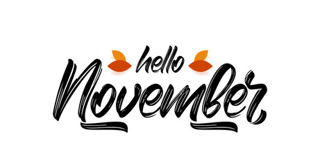 Vector handwritten type lettering of Hello November with fall leaves.
