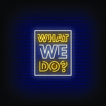 What we do Neon Signs Style Text Vector